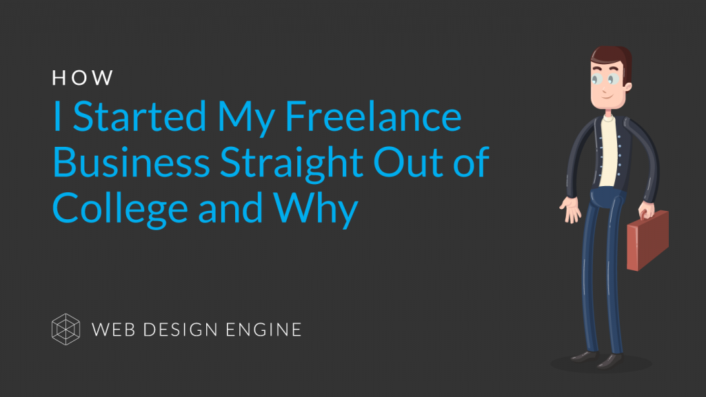 How I Started My Freelance Business Straight Out of College and Why